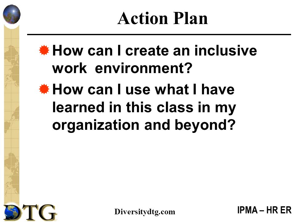 Action Plan How can I create an inclusive work environment