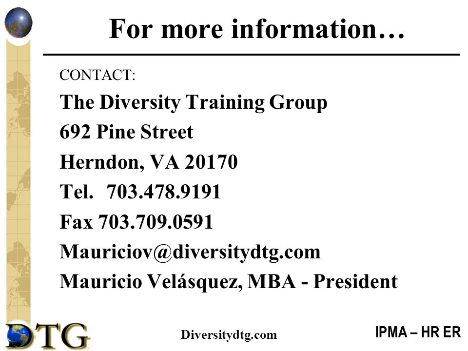 For more information… The Diversity Training Group 692 Pine Street