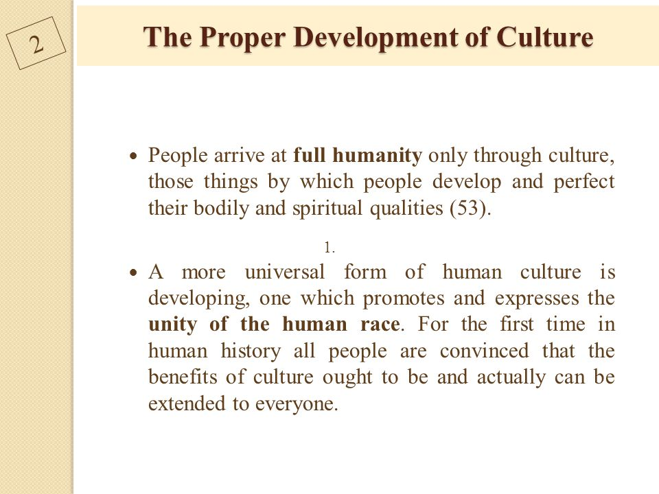 The Proper Development of Culture