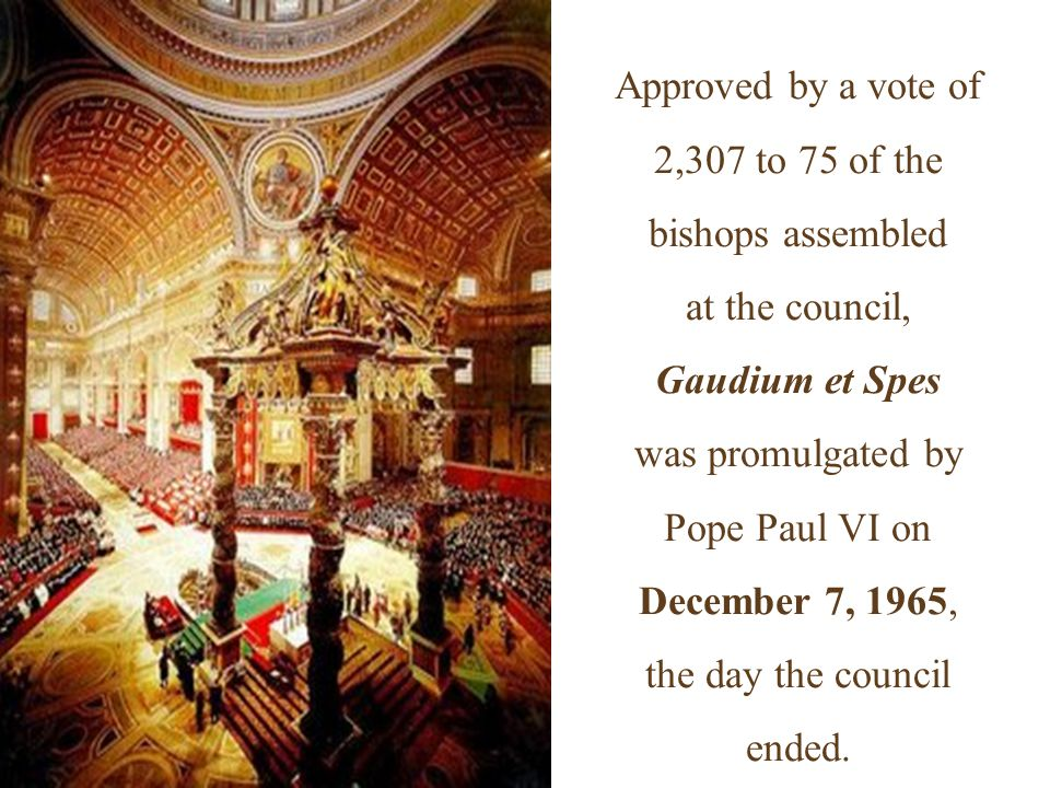 Approved by a vote of 2,307 to 75 of the bishops assembled