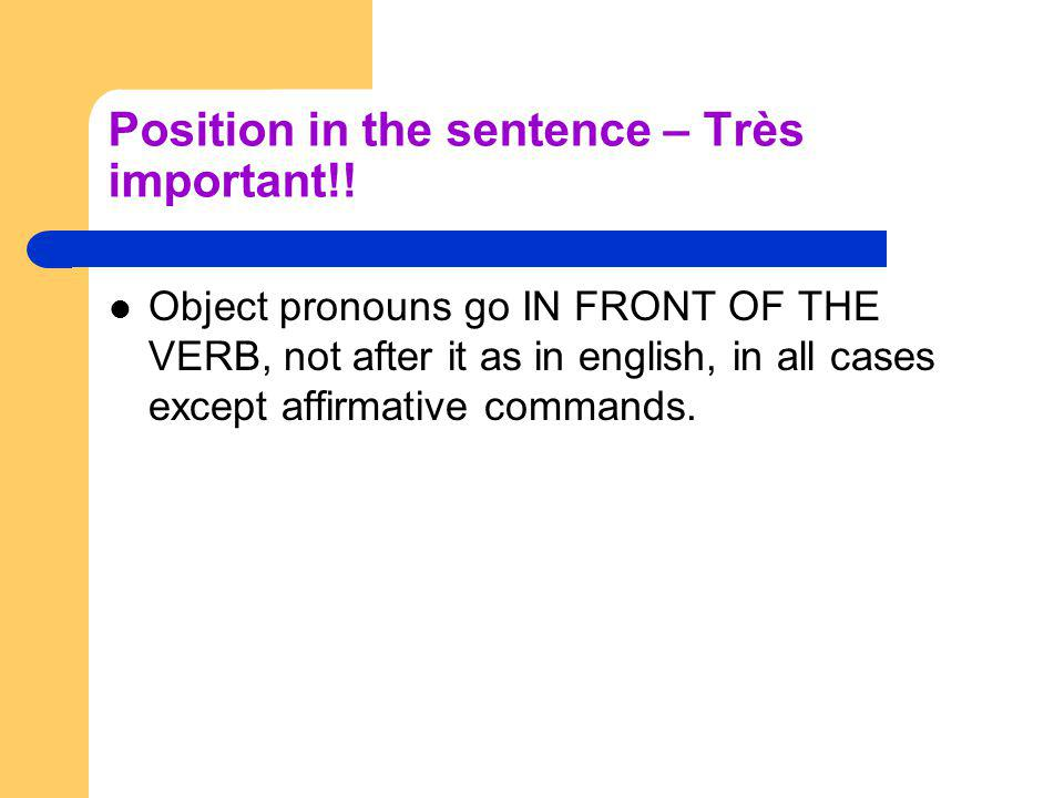 Position in the sentence – Très important!!