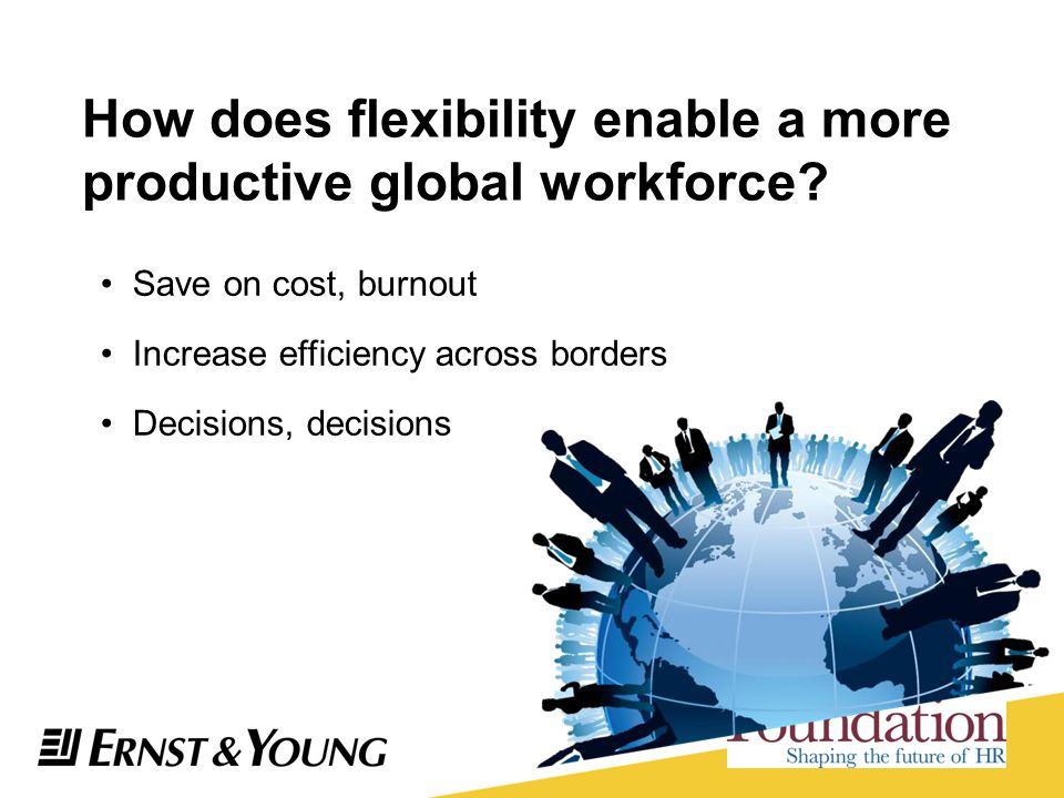 How does flexibility enable a more productive global workforce