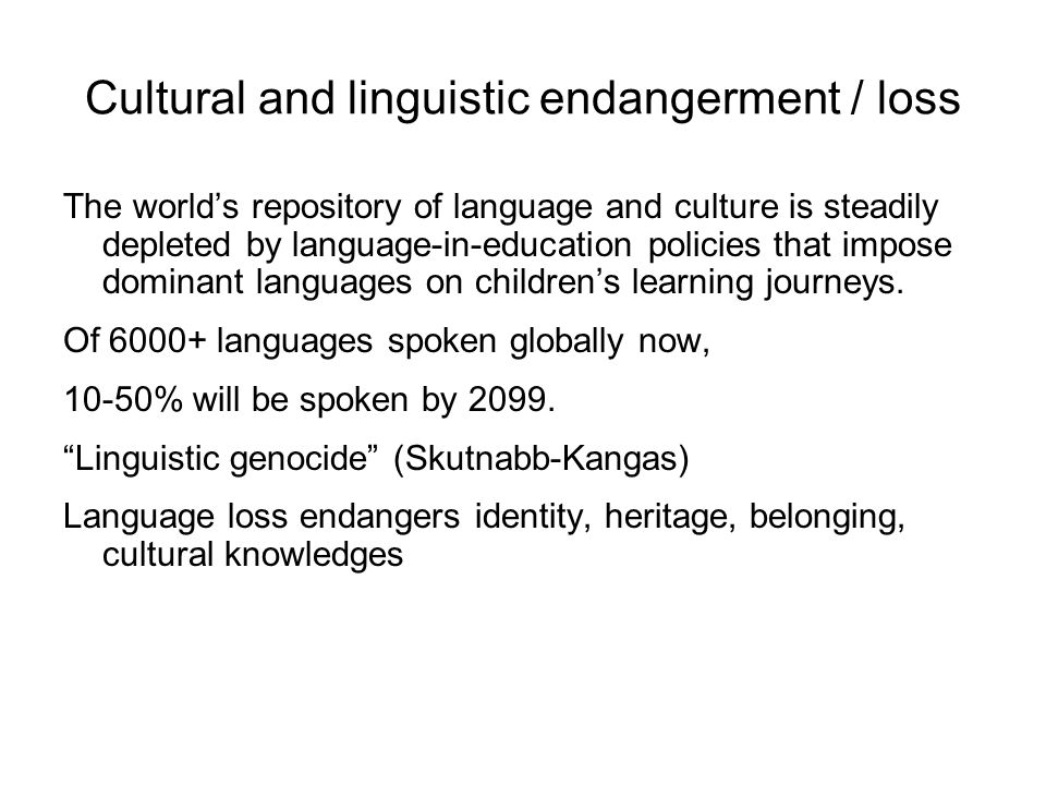 Cultural and linguistic endangerment / loss