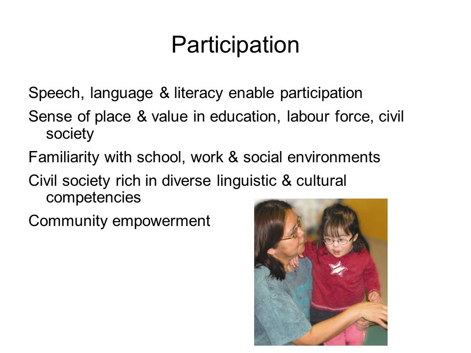 Participation Speech, language & literacy enable participation