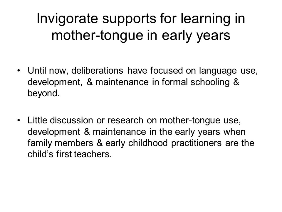 Invigorate supports for learning in mother-tongue in early years