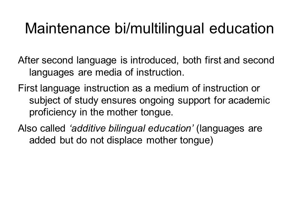 Maintenance bi/multilingual education