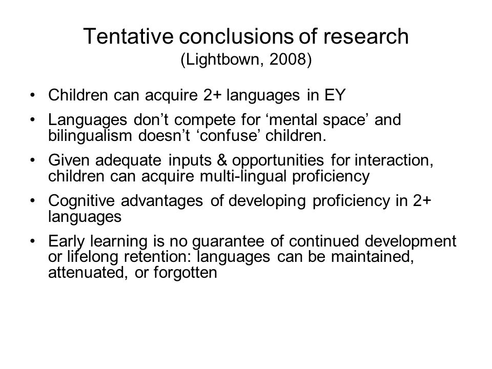 Tentative conclusions of research (Lightbown, 2008)