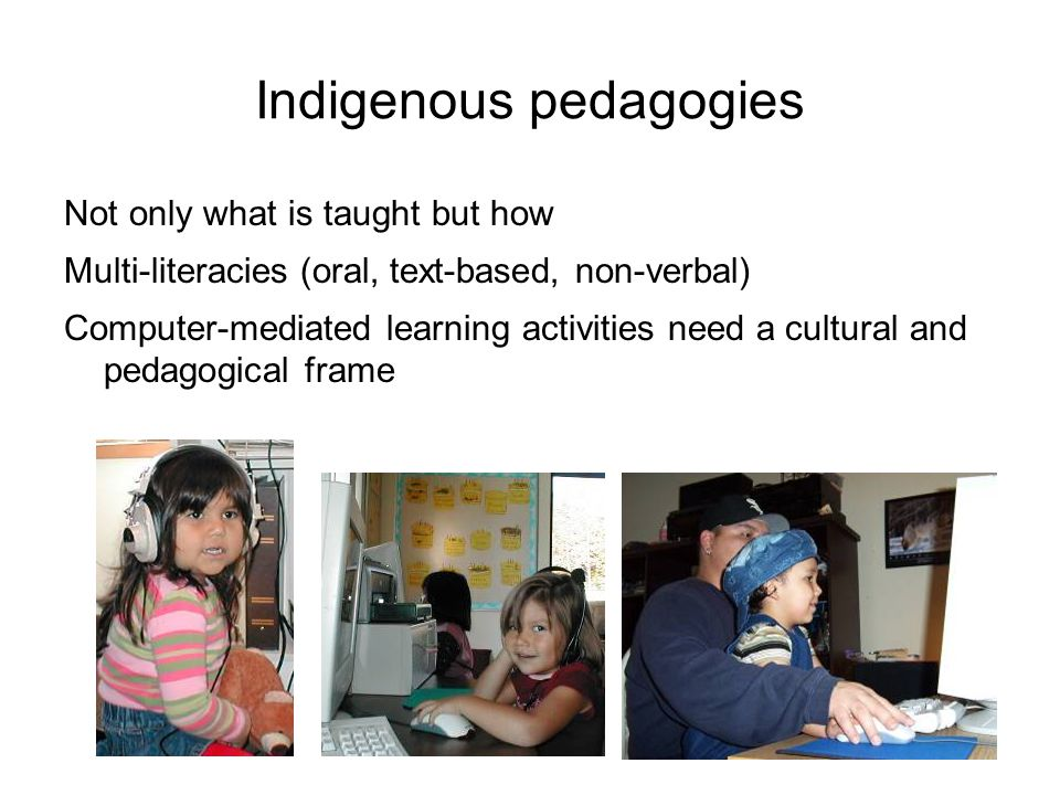 Indigenous pedagogies