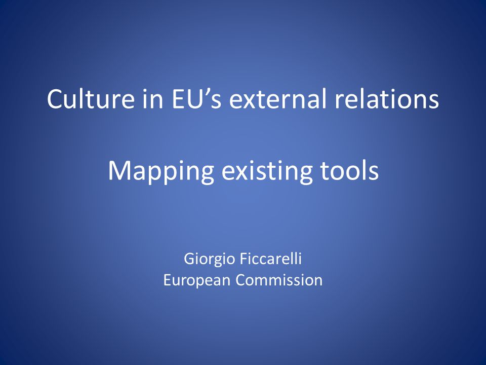 Culture in EU's external relations Mapping existing tools