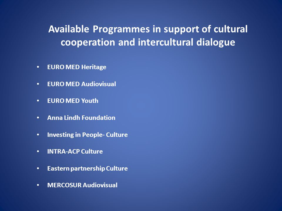 Available Programmes in support of cultural cooperation and intercultural dialogue