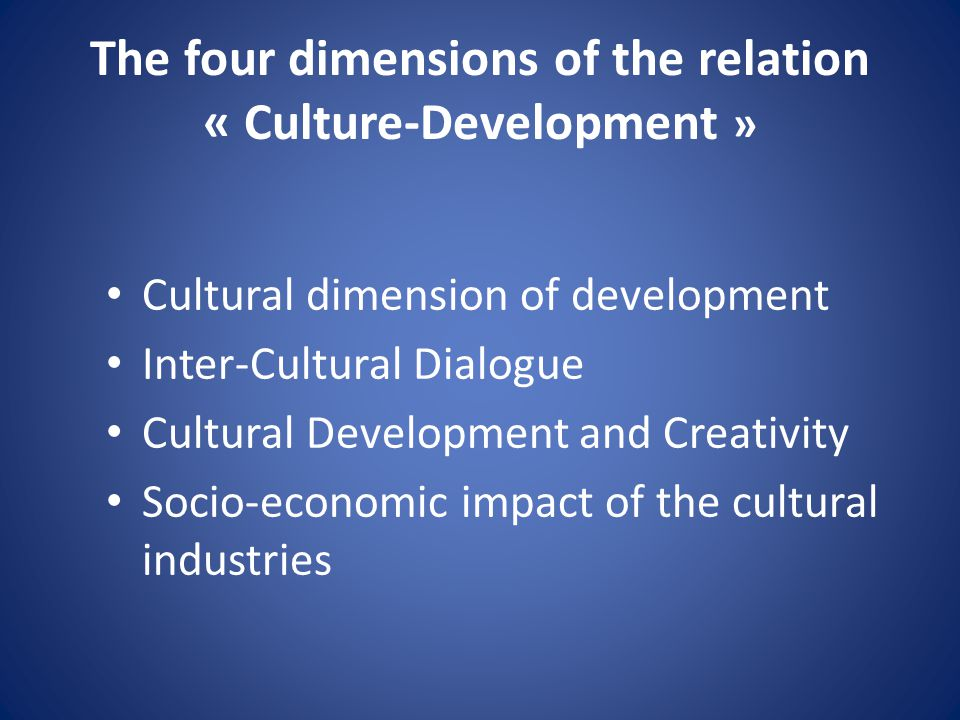 The four dimensions of the relation « Culture-Development »