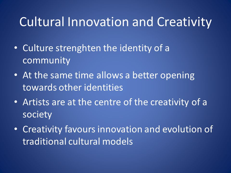 Cultural Innovation and Creativity