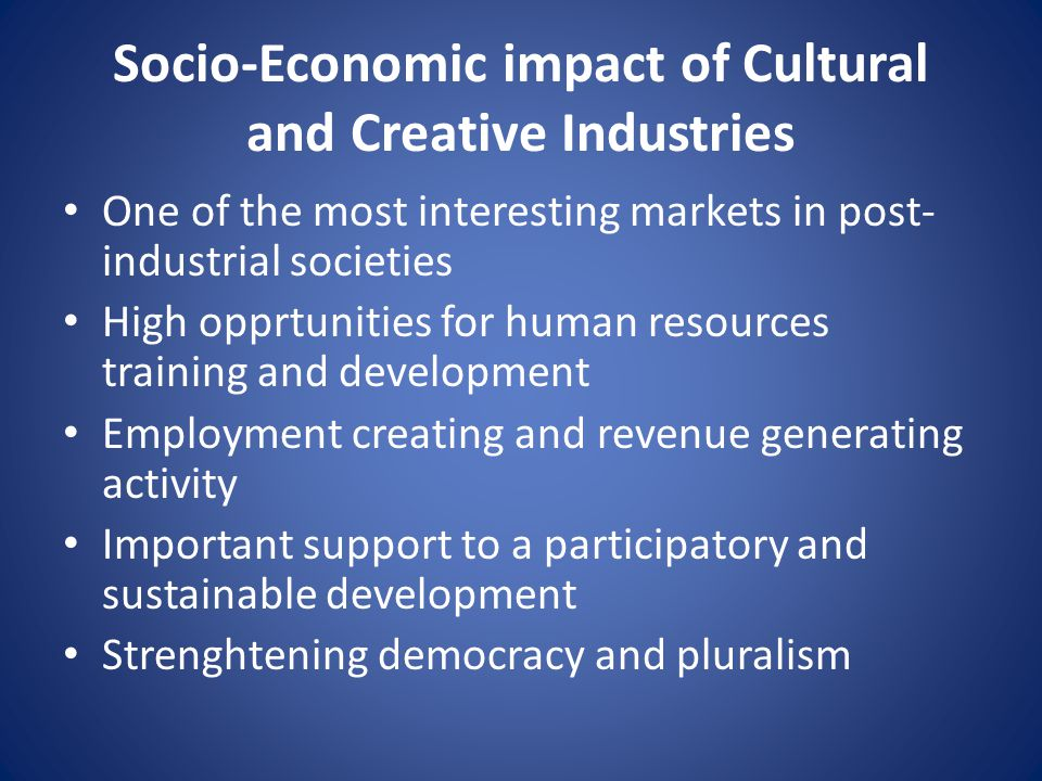 Socio-Economic impact of Cultural and Creative Industries