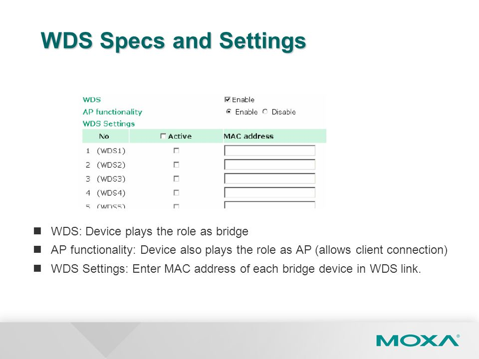 WDS Specs and Settings WDS: Device plays the role as bridge