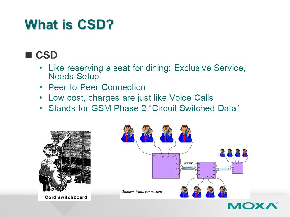 What is CSD CSD. Like reserving a seat for dining: Exclusive Service, Needs Setup. Peer-to-Peer Connection.