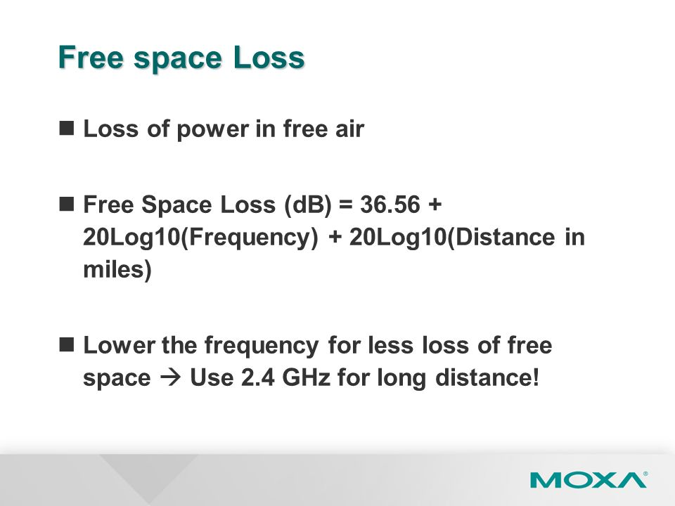 Free space Loss Loss of power in free air