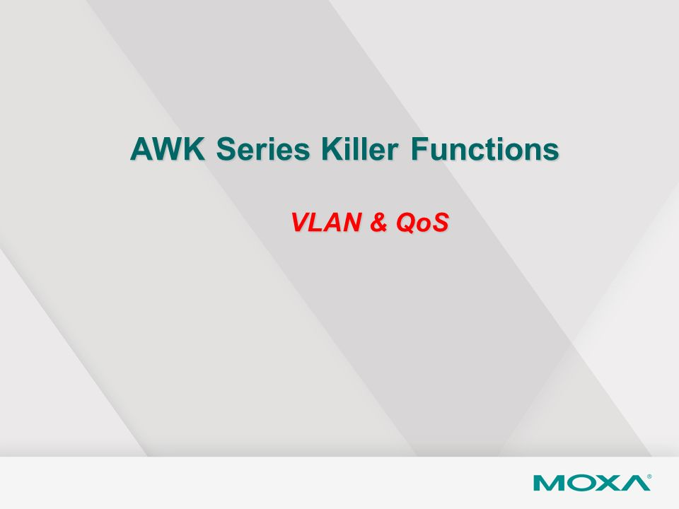 AWK Series Killer Functions VLAN & QoS