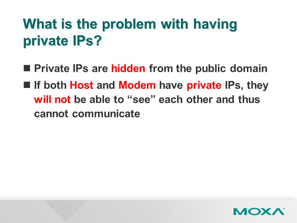 What is the problem with having private IPs