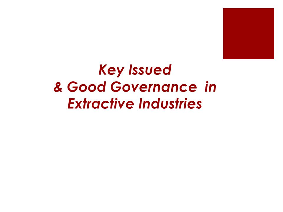 Key Issued & Good Governance in Extractive Industries