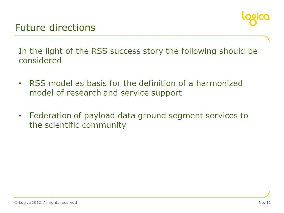 Future directions In the light of the RSS success story the following should be considered.