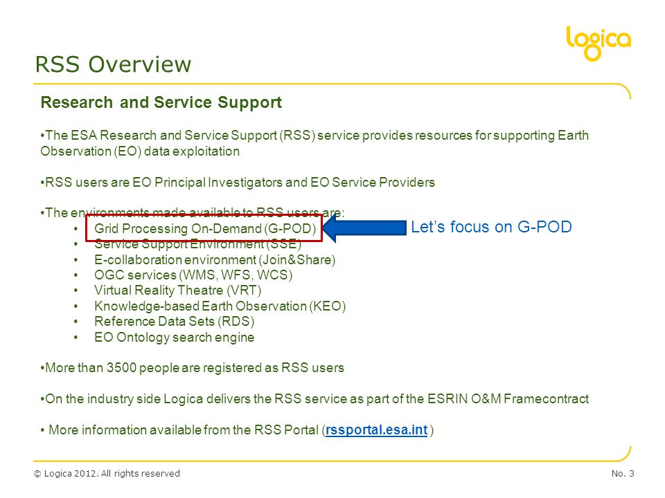RSS Overview Research and Service Support Let's focus on G-POD