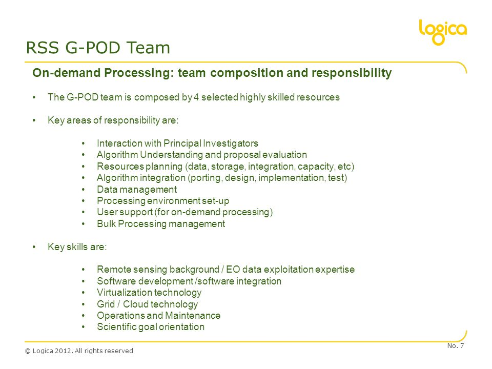 RSS G-POD Team On-demand Processing: team composition and responsibility. The G-POD team is composed by 4 selected highly skilled resources.