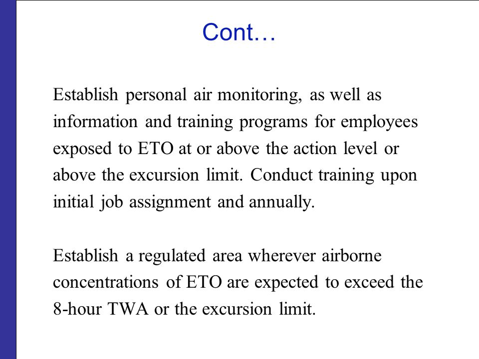 Cont… Establish personal air monitoring, as well as