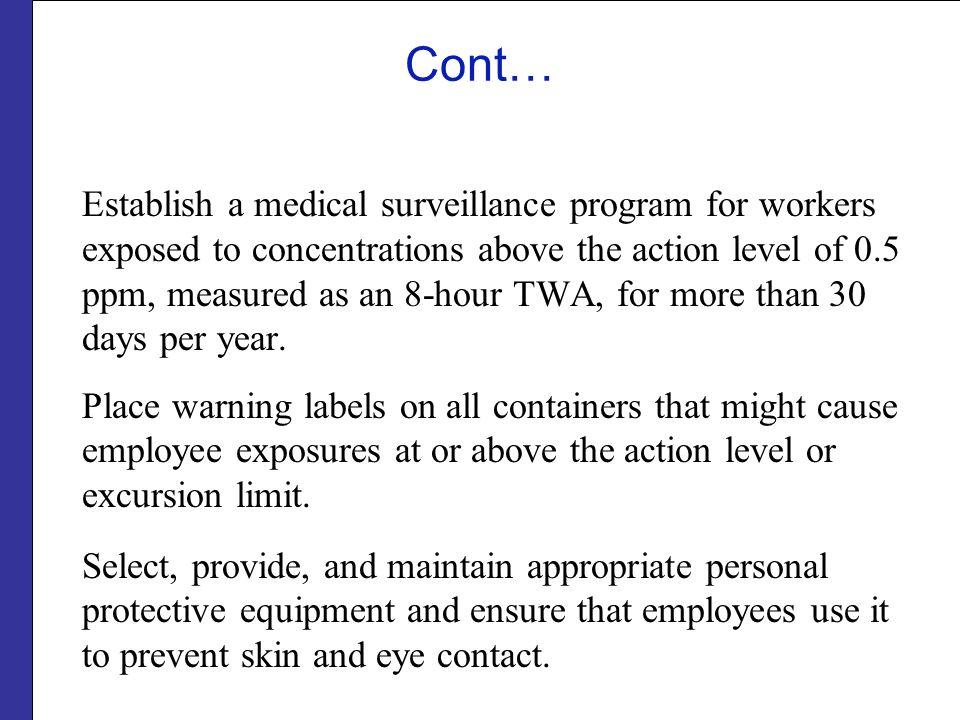 Cont… Establish a medical surveillance program for workers