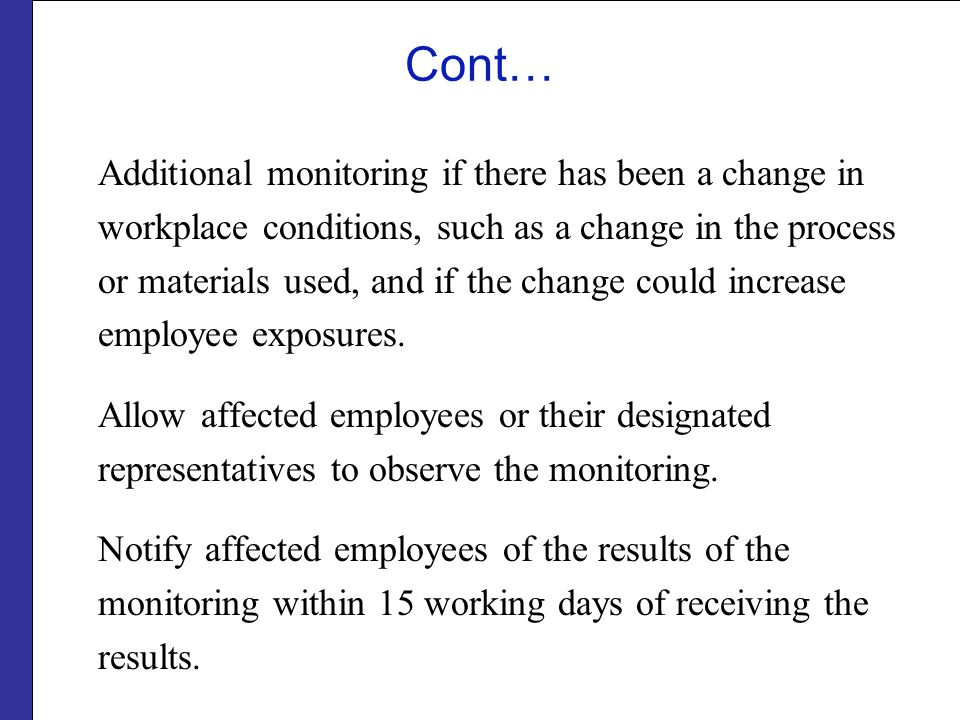 Cont… Additional monitoring if there has been a change in