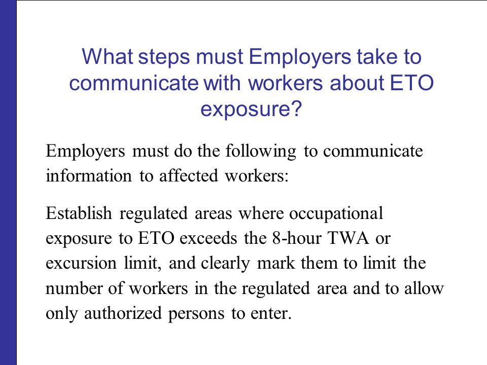 What steps must Employers take to communicate with workers about ETO exposure