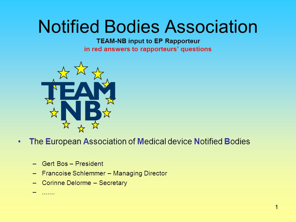 Notified Bodies Association TEAM-NB input to EP Rapporteur in red answers to rapporteurs' questions