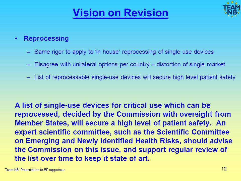 Vision on Revision Reprocessing. Same rigor to apply to 'in house' reprocessing of single use devices.
