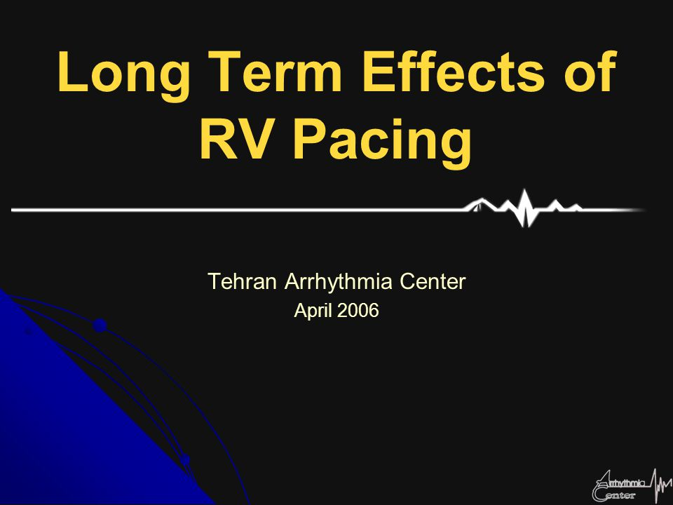 Long Term Effects of RV Pacing