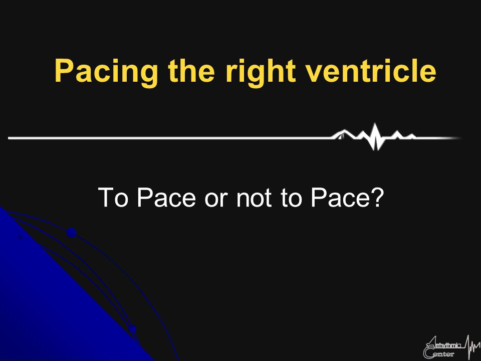 Pacing the right ventricle