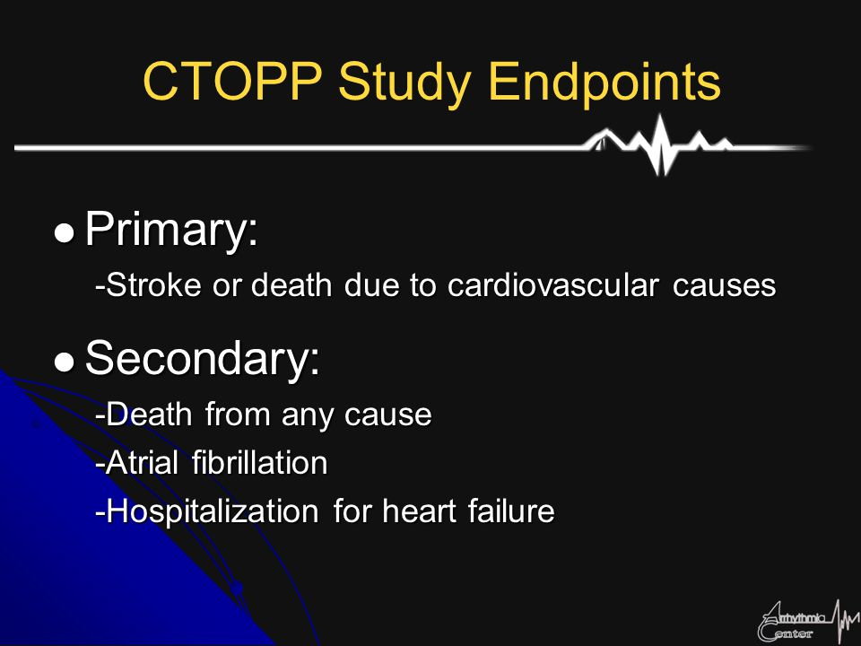 CTOPP Study Endpoints Primary: Secondary: