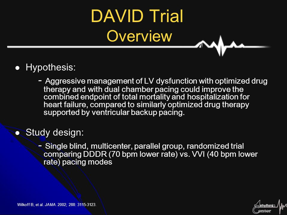DAVID Trial Overview Hypothesis: