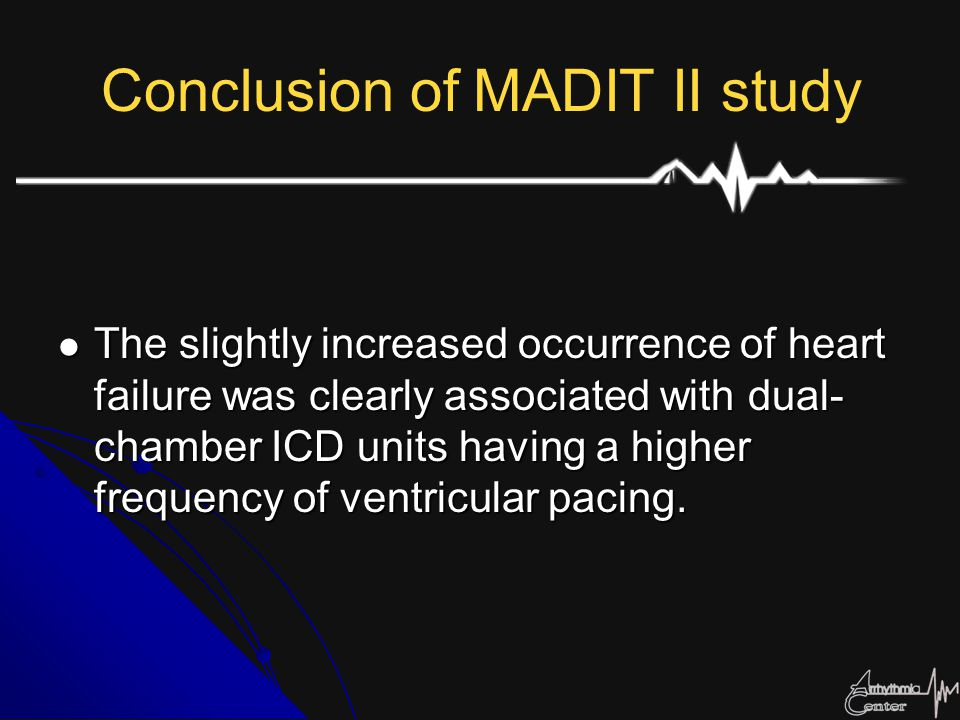 Conclusion of MADIT II study