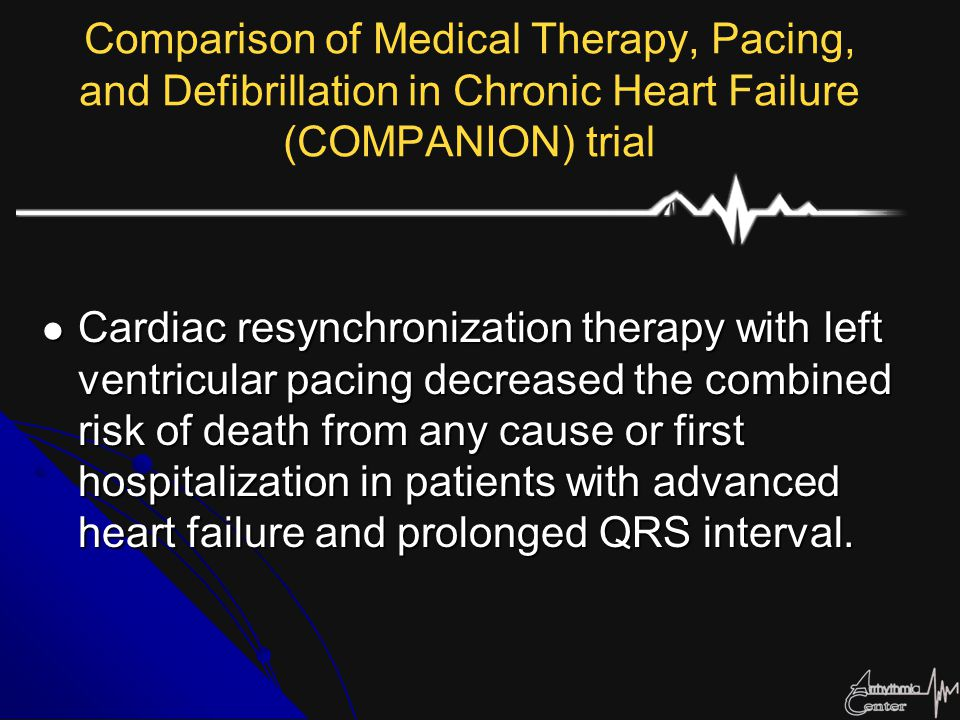 Comparison of Medical Therapy, Pacing, and Defibrillation in Chronic Heart Failure (COMPANION) trial