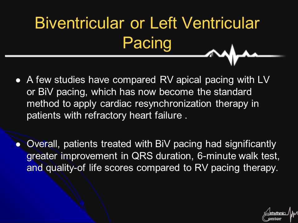 Biventricular or Left Ventricular Pacing
