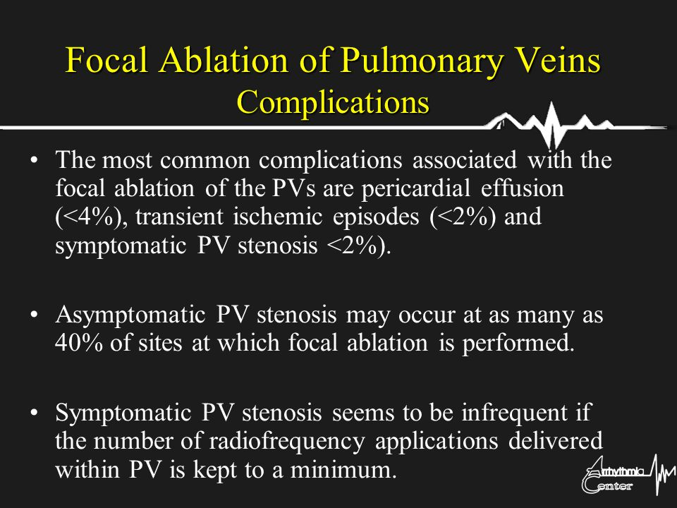 Focal Ablation of Pulmonary Veins Complications