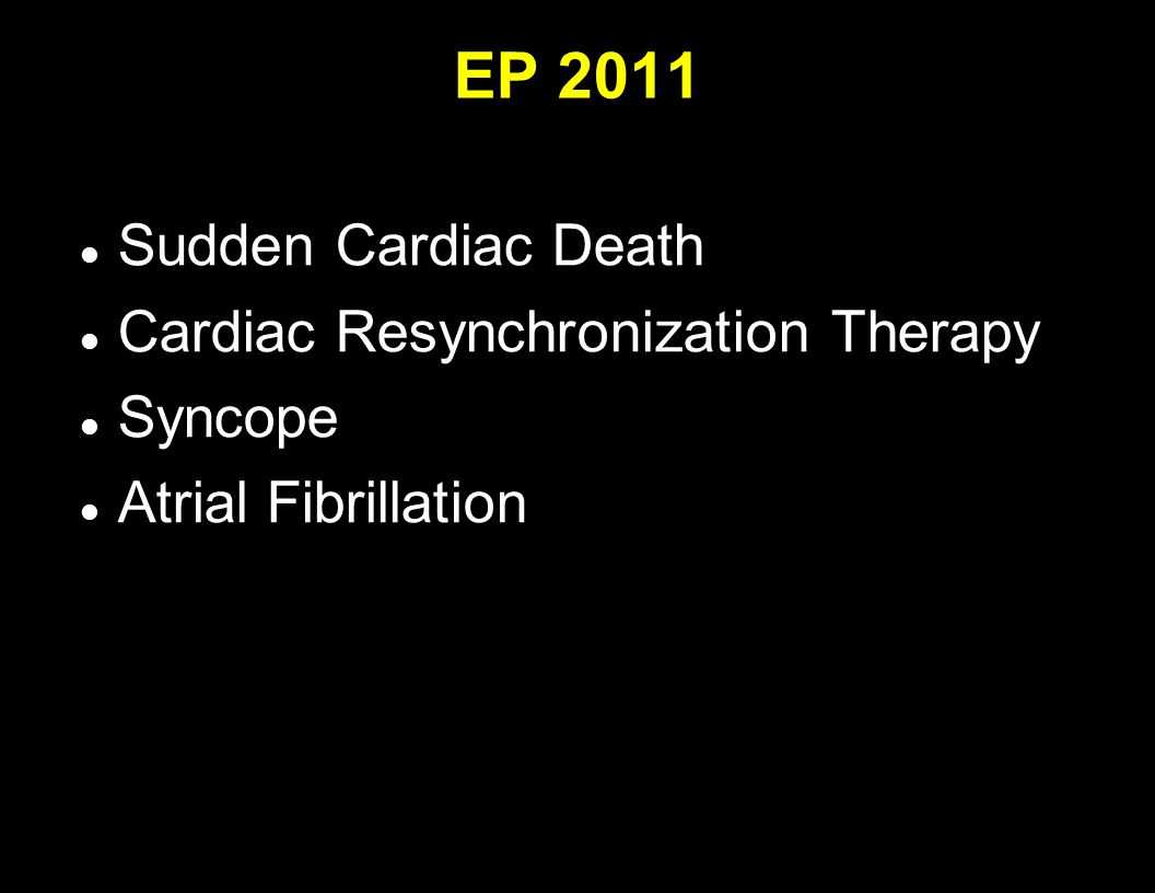 EP 2011 Sudden Cardiac Death Cardiac Resynchronization Therapy Syncope