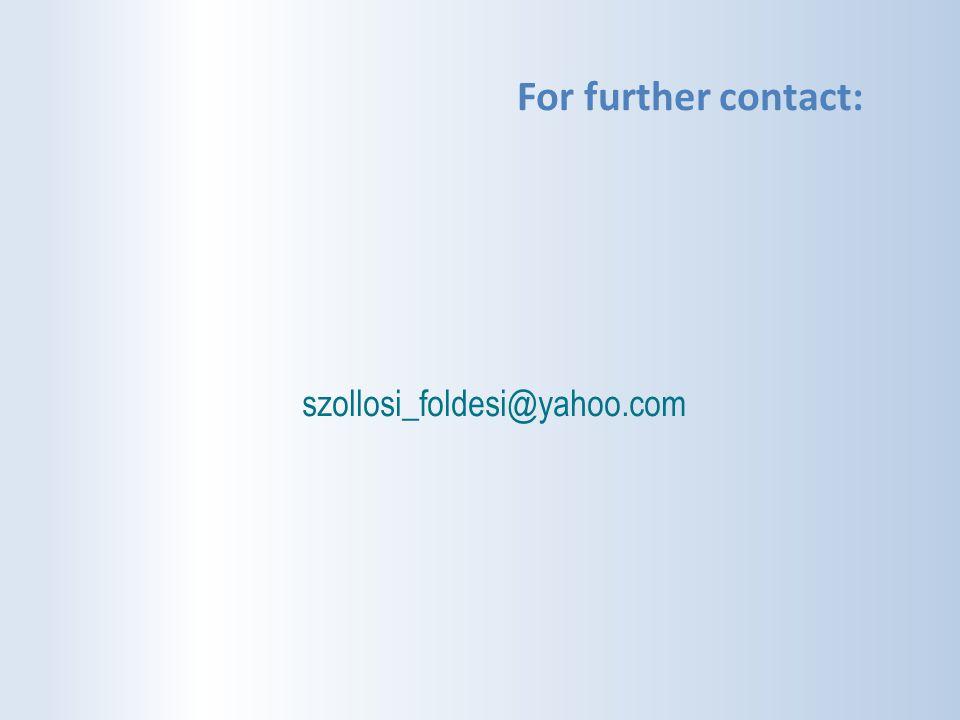 For further contact: szollosi_foldesi@yahoo.com