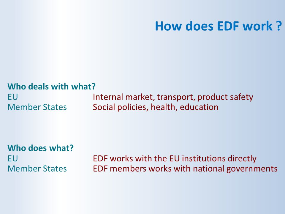 How does EDF work Who deals with what