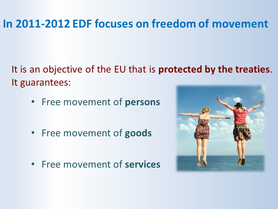 In 2011-2012 EDF focuses on freedom of movement