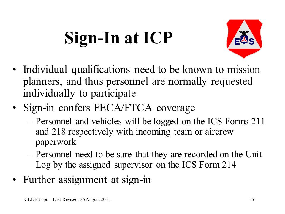 Sign-In at ICP Individual qualifications need to be known to mission planners, and thus personnel are normally requested individually to participate.