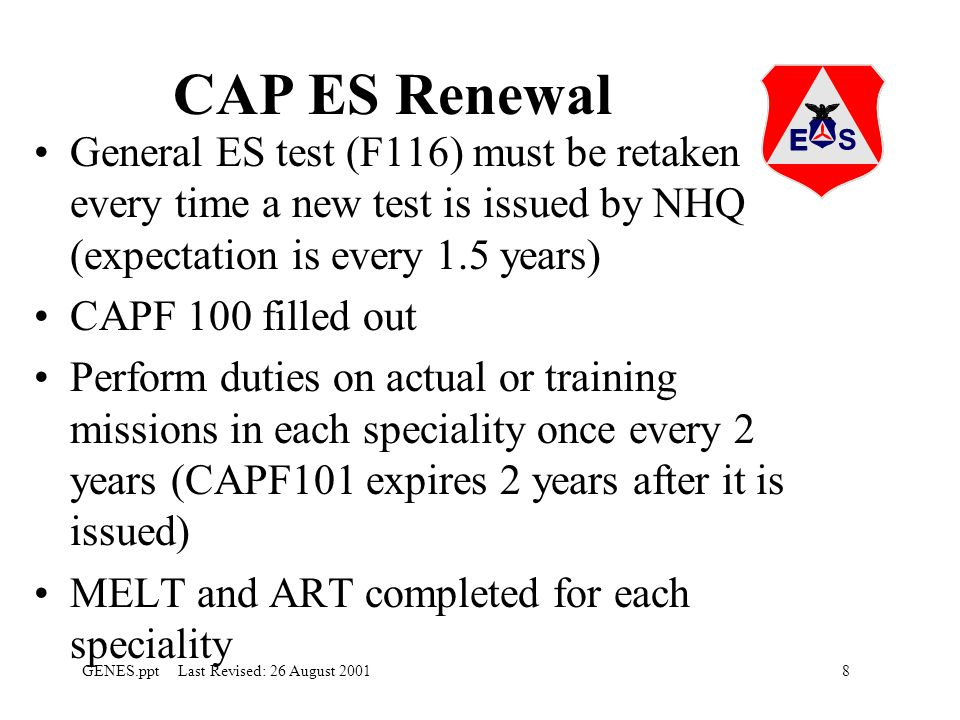 CAP ES Renewal General ES test (F116) must be retaken every time a new test is issued by NHQ (expectation is every 1.5 years)