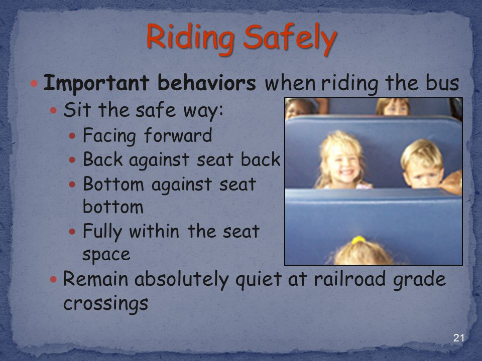 Riding Safely Important behaviors when riding the bus