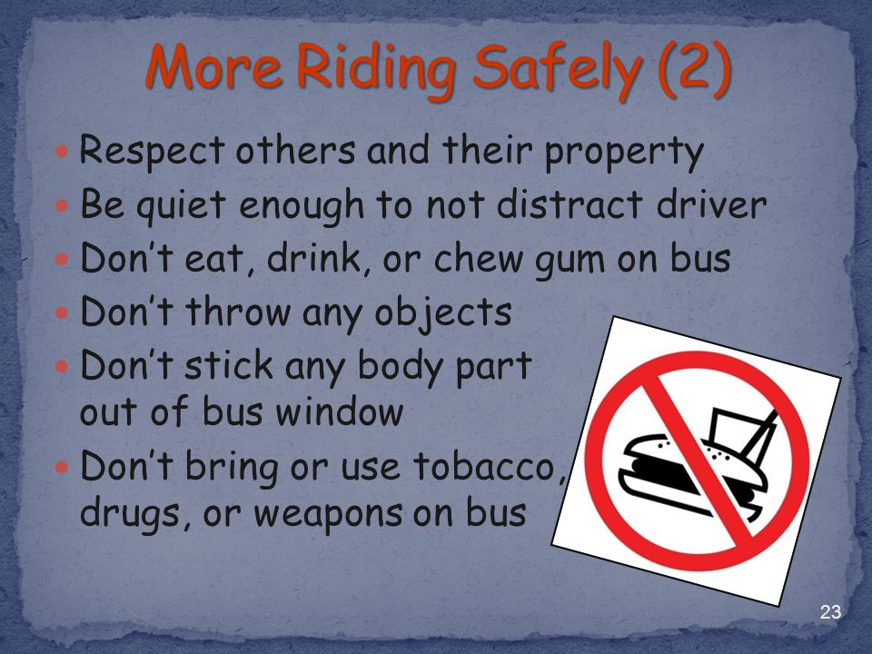More Riding Safely (2) Respect others and their property