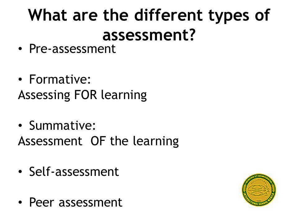 What are the different types of assessment