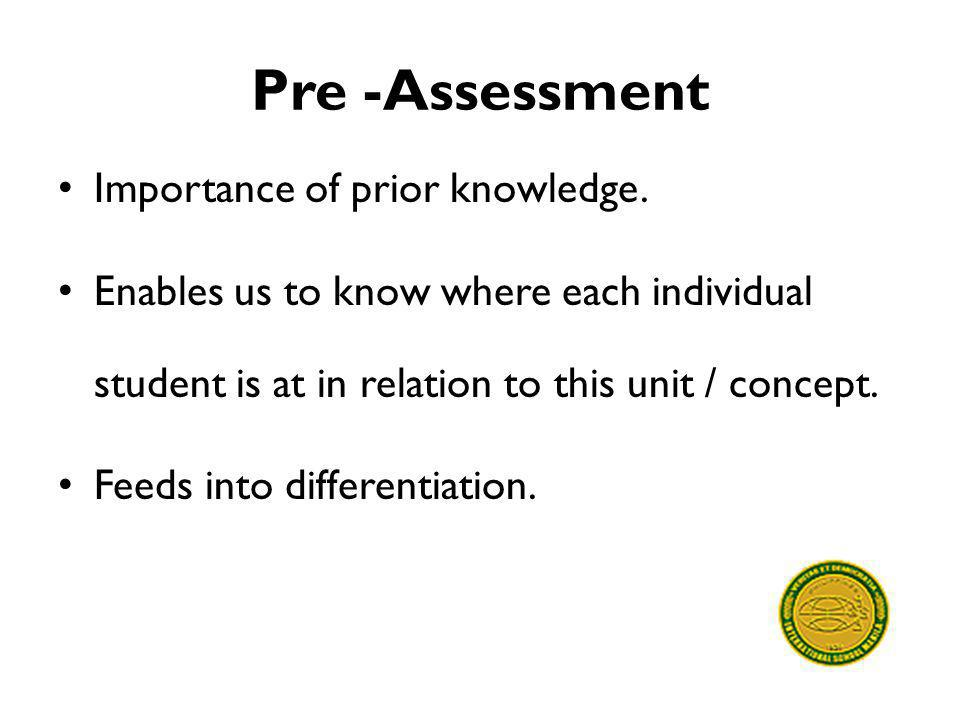 Pre -Assessment Importance of prior knowledge.